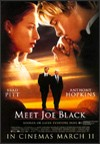 My recommendation: Meet Joe Black